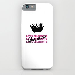 """strong women """"Let's celebrate ourselves"""" iPhone Case"""