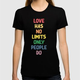 Love humor typography illustration - love has no limits only people do T-shirt