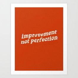 Improvement Not Perfection Art Print