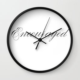 Encouraged Wall Clock