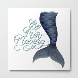 Be Mer-Mazing Mermaid Tail Metal Print
