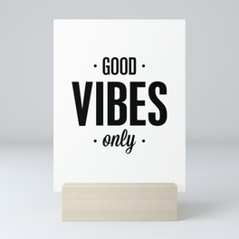 Good Vibes Only black and white vibrations typographic quote poster quotes wall home decor Mini Art Print