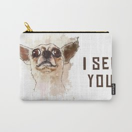 Funny Chihuahua illustration, I see you Carry-All Pouch