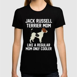 Funny Jack Russell Terrier Mom T-shirt