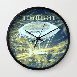 Tonight the impossible is possible Wall Clock