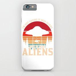 It Was Aliens iPhone Case