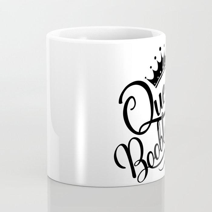Queen of Booblandia Coffee Mug