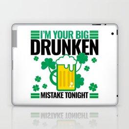 I'm Your Big Drunken Mistake Tonight - St. Paddy's Laptop & iPad Skin