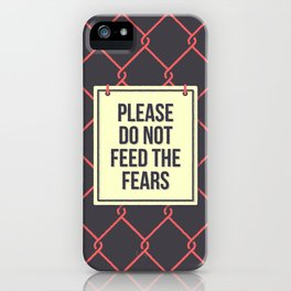 Please do not feed the fears iPhone Case