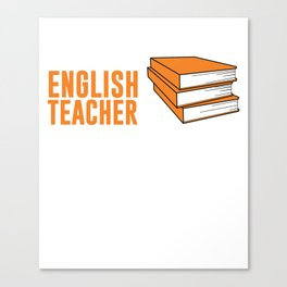 English Teacher I Solve Problems You Don't T-Shirt Canvas Print