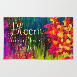 BLOOM WHERE YOU'RE PLANTED Floral Garden Typography Colorful Rainbow Abstract Flowers Inspiration Rug