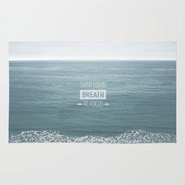 Slow Down, Breath, Re-Focus.  Rug
