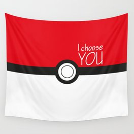 I choose you! Wall Tapestry