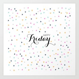 Happy Friday Art Print