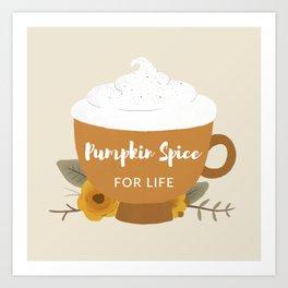 Pumpkin Spice For Life Art Print