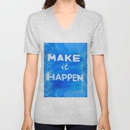Make It Happen Unisex V-Neck