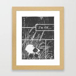 I'm OK... Framed Art Print