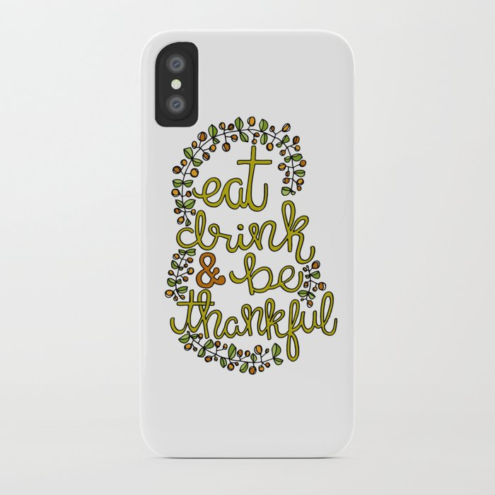 Eat drink & be thankful iPhone Case
