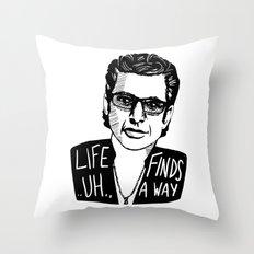 Life .. uh .. Finds a Way Throw Pillow