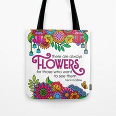 There Are Always Flowers Tote Bag