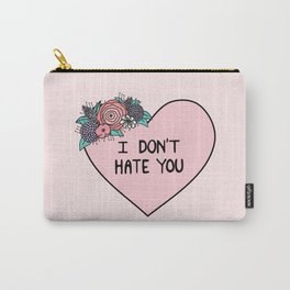 I Don't Hate You Carry-All Pouch