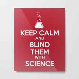 Blinded by Science Metal Print