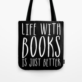 Life Is Just Better With Books - B&W (Inverted) Tote Bag