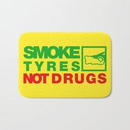 SMOKE TYRES NOT DRUGS v1 HQvector Bath Mat