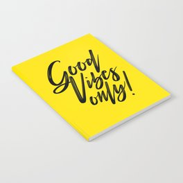 Good Vibes Only! (Black on Yellow) Notebook