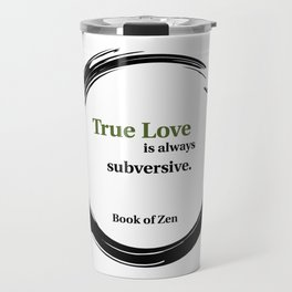 Motivational Zen Love Quote Travel Mug