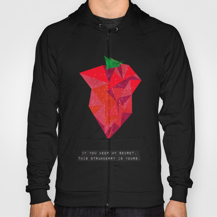If you keep my secret, this strawberry is yours. Hoody