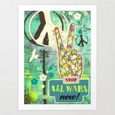 Stop all wars now! Art Print