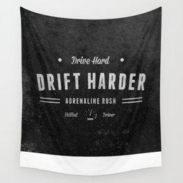 Drive Hard Drift Harder Wall Tapestry