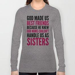 GOD MADE US BEST FRIENDS BECAUSE (PINK) Long Sleeve T-shirt