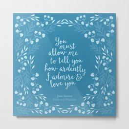 Jane Austen Pride and Prejudice Quote Metal Print
