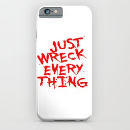Just Wreck Everything Bright Red Grunge Graffiti iPhone Case