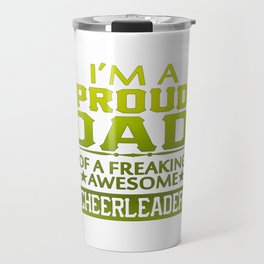 I'M A PROUD CHEERLEADER's DAD Travel Mug