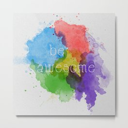 Be Awesome Metal Print