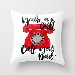 You're In a Cult, Call Your Dad Throw Pillow