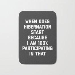 When Does Hibernation Start Funny Quote Bath Mat