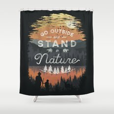 Go Outside and Stand in Nature Shower Curtain