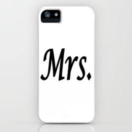 Mrs. iPhone Case