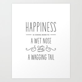 Happiness Is A Wet Nose - Simple Art Print