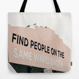 Find People on the Same Wavelength Tote Bag
