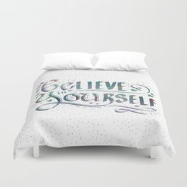 Believe in Yourself, Be You! Inspirational Saying Hand Lettering Duvet Cover