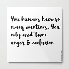 The Good Place human emotions quote anger confusion Metal Print