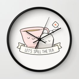 Let's Spill The Tea Wall Clock