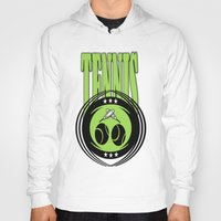 tennis Hoodies featuring TENNIS  by Robleedesigns