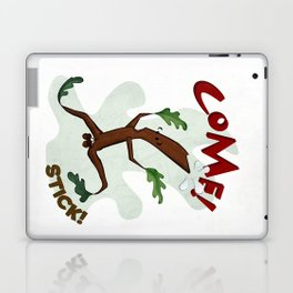 Come! Stick! Laptop & iPad Skin