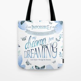 IT WAS IMPOSSIBLE OF COURSE Tote Bag